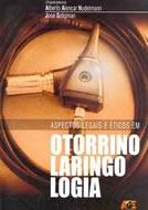 Aspectos Legais e Éticos em Otorrinolaringologia – Alberto Alencar Nudelmann e José Seligman (organizadores), Editora AGE, 2008, Porto Alegre.